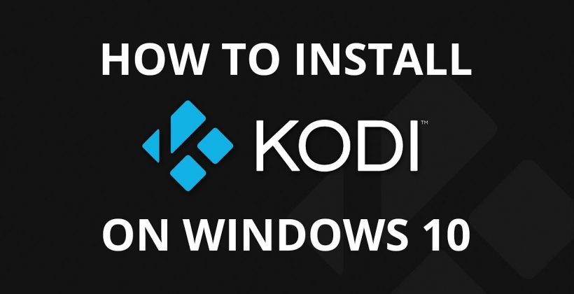 HOW TO Install Kodi for Windows PC