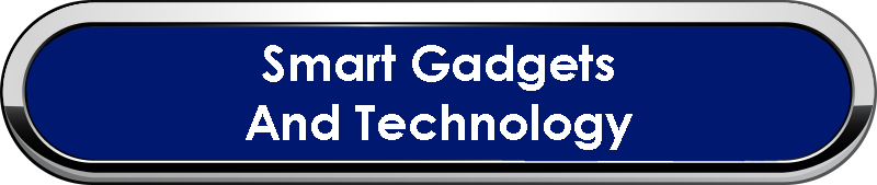 Smart Gadgets and Technology