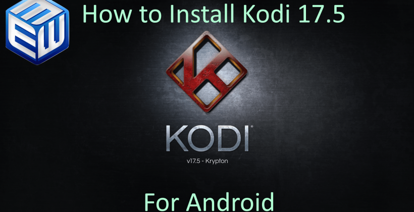Install Kodi 17.5 for Android