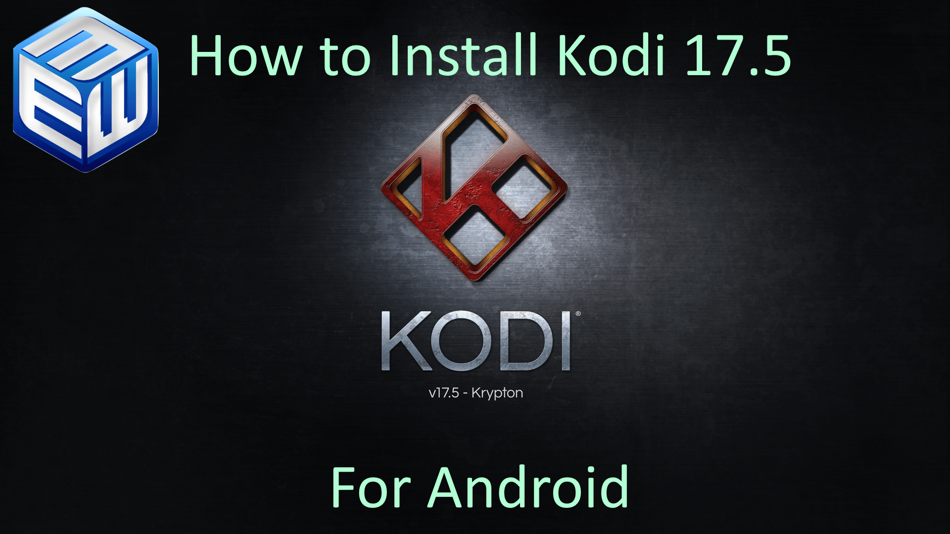 How to install Kodi 17.5.1 for Android