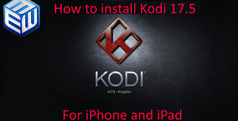 Install Kodi 17.5 For IOS