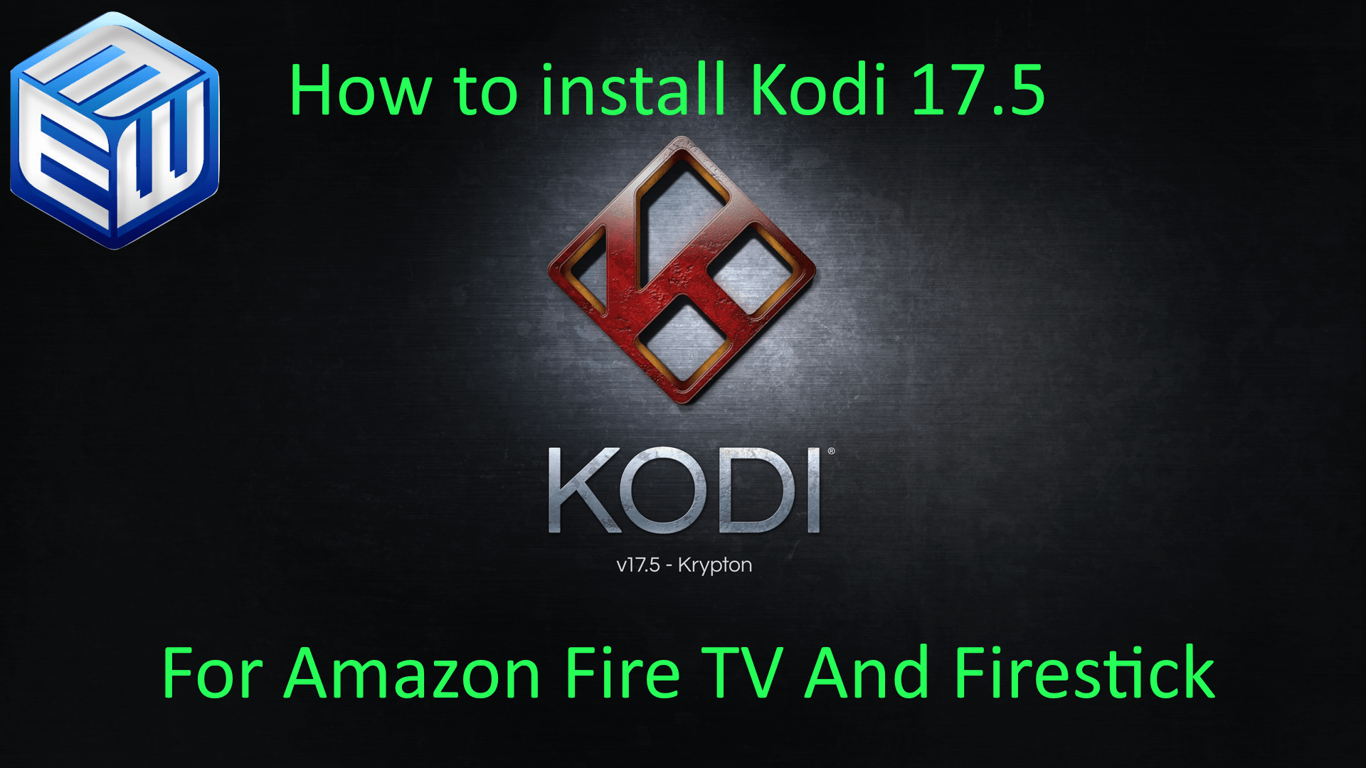 HOW-TO: Install Kodi 17.5 update for Amazon Firesticks and Fire TVs