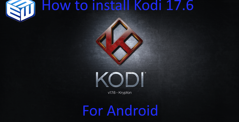 HOW-TO Install Kodi 17.6 update for Android SPLASH