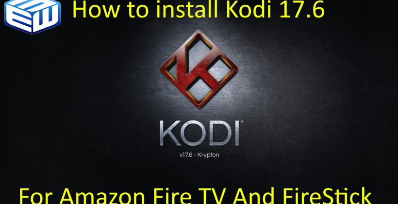 Install Kodi 17.6 update for Amazon Firesticks and Fire TV-Splash