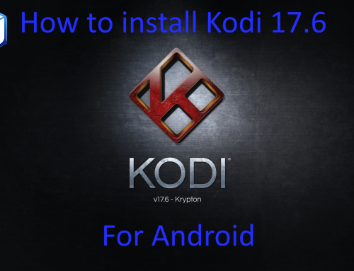 HOW-TO: Install Kodi 17.6 update for Android