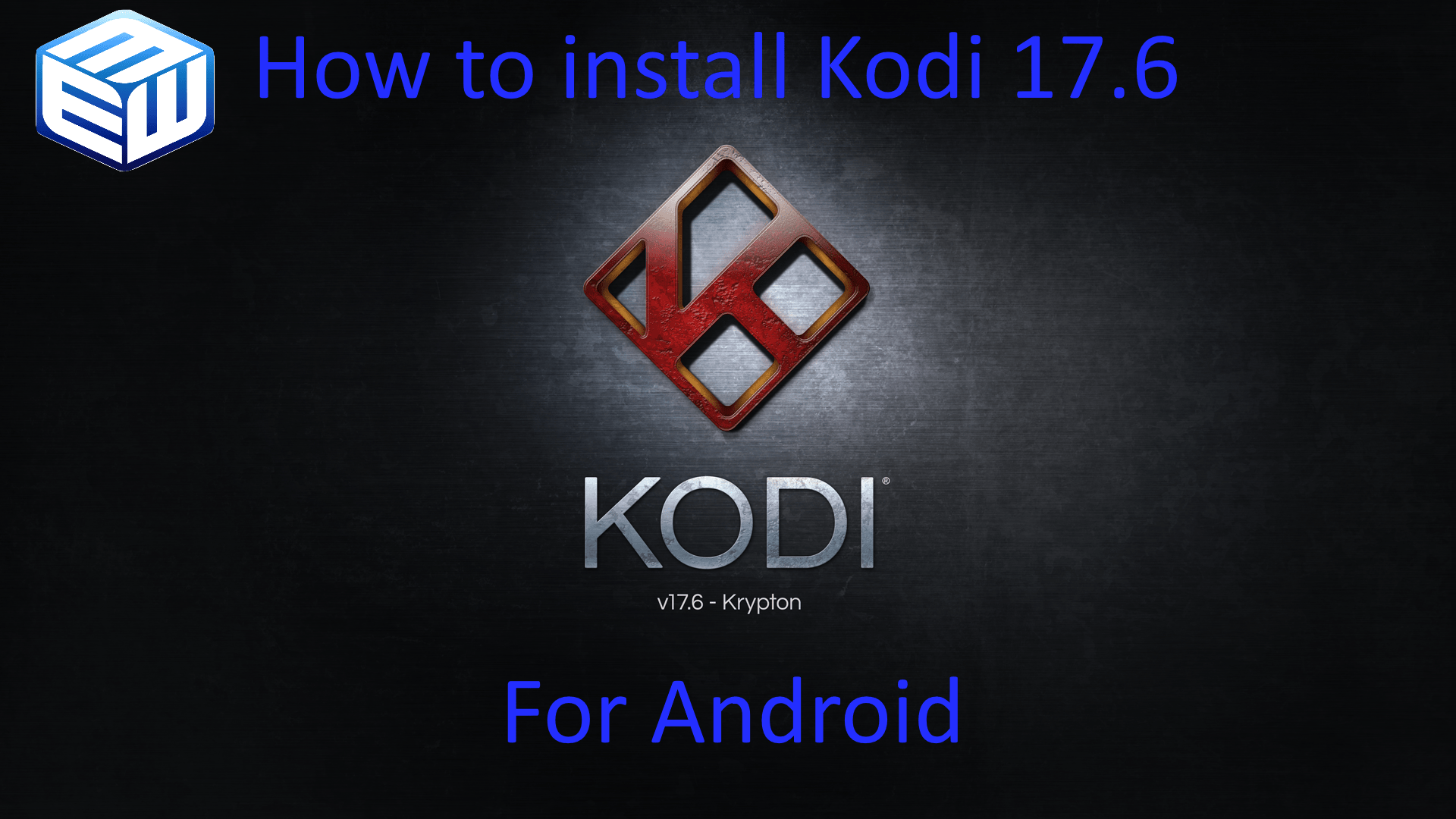 Guide install the latest version of Kodi 17.6 for Android