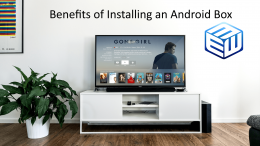 Benefits of Installing an Android Box