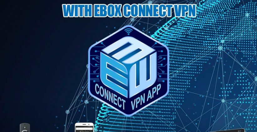 Free VPN for Android EBox Connect the only VPN you need
