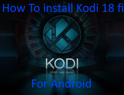 HOW-TO: Install Kodi 18.0 update for Android – Kodi Leia 18 stable release