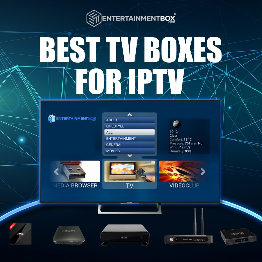 Ebox have the Best TV Box For IPTV 2018 -2019