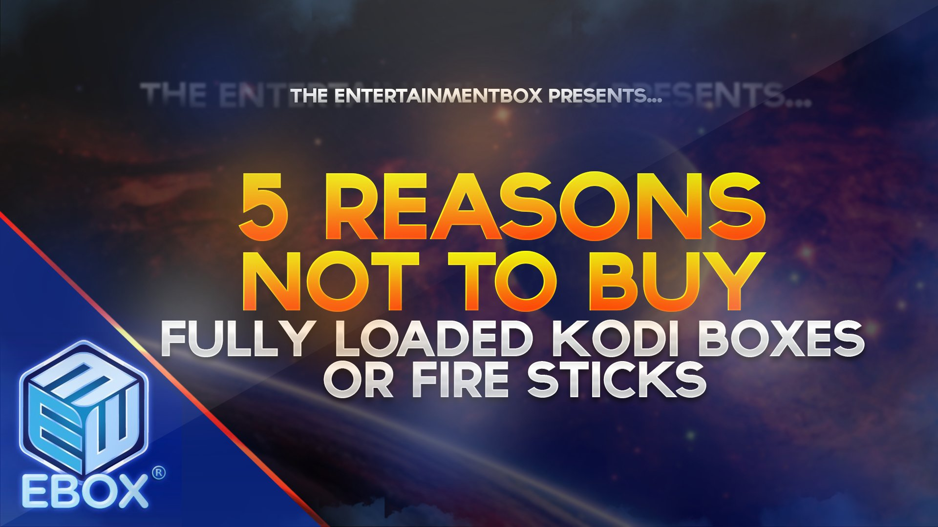 5 Reasons not to buy fully loaded Kodi boxes or Fire Sticks