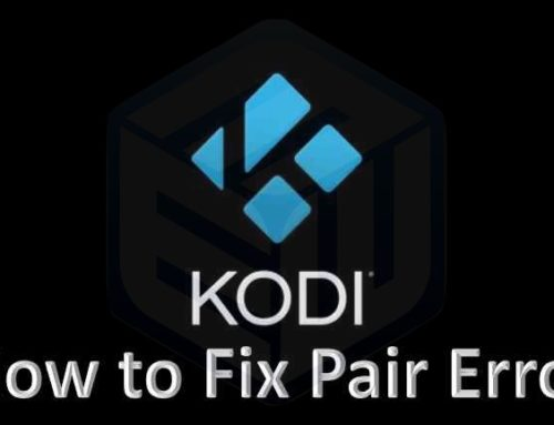 HOW TO FIX PAIR ERROR IN KODI 2020