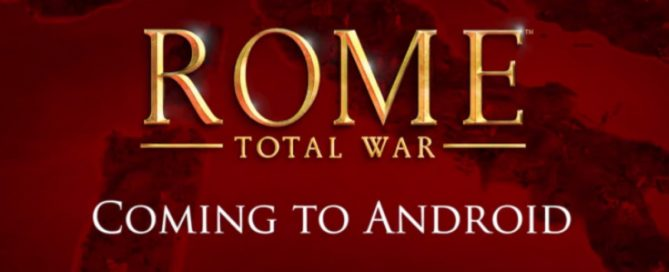 Rome: Total War - Coming Soon on Google Play Store for Android
